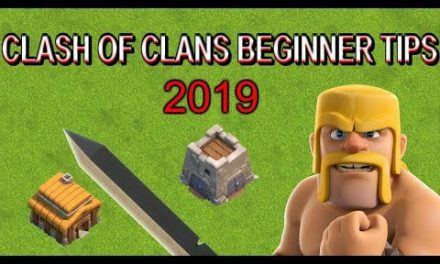 Clash of Clans Beginner Tips – 2019