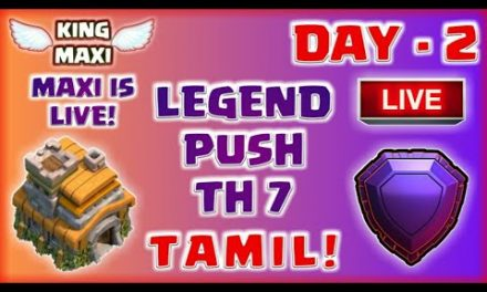 Town hall 7 Legend Push | Day – 2 | Lets Go Legend leauge | Tamil | Maxi is live!!