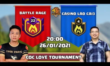 CHUNG KẾT: BATTLE RAGE vs CASINO LAO CAI3 | COC LOVE TOURNAMENT | Clash Of Clans | Akari Gaming