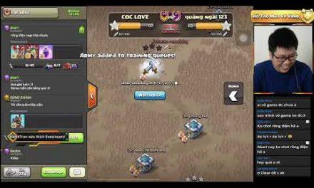 COC LOVE vs QUẢNG NGÃI 123 TH13 LIVE ATTACK   Clash Of Clans   Akari Gaming