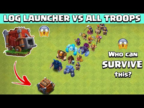 Log LAUNCHER Vs All TROOPS | Clash of Clans