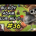 BU KÖY ADAM OLUR MU ? # 36 – CLASH OF CLANS
