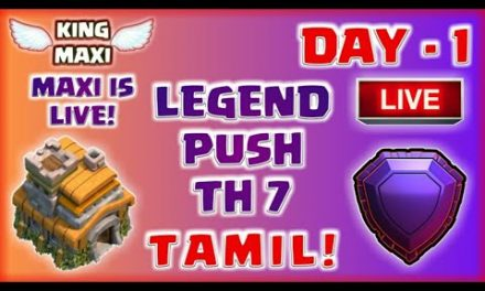 Town hall 7 Legend Push | Day – 1 | Lets Go Legend leauge | Tamil | Maxi is live!!