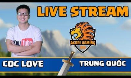 COC LOVE vs CHINA (TRUNG QUỐC) LIVE ATTACK  Clash of clans | Akari Gaming